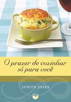 Livro - O prazer de cozinhar só para você -