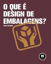 Livro - O que é Design de Embalagens? -