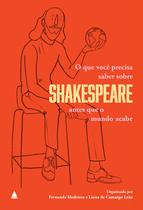 Livro - O que você precisa saber sobre Shakespeare antes que o mundo acabe -