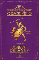 Livro - O sacrifício (Vol. 6 As aventuras do Caça-Feitiço) -