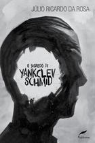 Livro - O segredo de Yankclev Schmid -