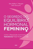 Livro - O Segredo do Equilíbrio Hormonal Feminino -