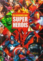 Livro - O Segredo Dos Super Heróis -
