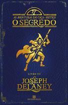Livro - O segredo (Vol. 3 As aventuras do Caça-Feitiço) -