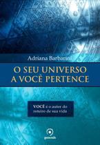 Livro - O seu universo a você pertence - Você é o autor do roteiro de sua vida