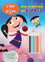 Livro - O Show da Luna - Uma aventura no Espaço -