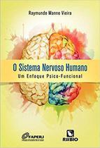 Livro O Sistema Nervoso Humano Um Enfoque Psico-Funcional - Rubio