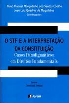 Livro - O STF e a interpretação da Constituição - casos paradigmáticos em direitos fundamentais -