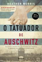 Livro - O tatuador de Auschwitz - Baseado na história real de um amor que desafiou os horrores dos campos de concentração