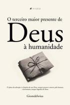 Livro - O terceiro maior presente de Deus à humanidade - Viseu -