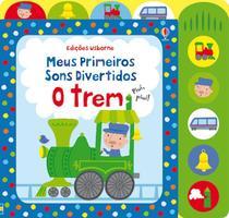 Livro - O trem : Meus primeiros sons divertidos -