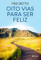 Livro - Oito vias para ser feliz -
