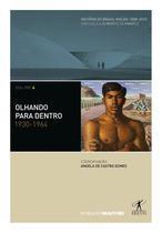 Livro - Olhando para dentro: 1930-1964 -