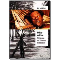 Livro - Olhar Critico - 50 Anos De Cinema Brasileiro - Ims -