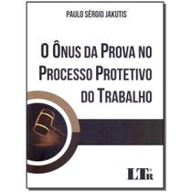 Livro - Onus Da Prova No Processo Prot.Do Trab.,O -1Ed/17 - Ltr editora