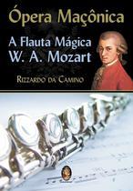 Livro - Ópera maçônica a flauta mágica -