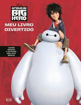Livro - Operação Big Hero: meu livro divertido -