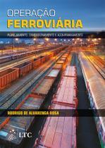 Livro - Operação Ferroviária: Planejamento, Dimensionamento e Acompanhamento -