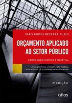 Livro - Orçamento Aplicado Ao Setor Público: Abordagem Simples E Objetiva -