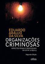 Livro - Organizações Criminosas: Aspectos Penais E Processuais Da Lei Nº 12.850/13 -