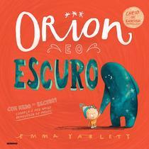 Livro - Orion e o escuro -