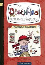 Livro - Os Desenhos De Samuel Francisco 2 - Encrenca Em Dobro -