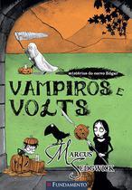 Livro - Os Misterios Do Corvo Edgar - Vampiros E Volts -