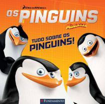 Livro - Os Pinguins De Madagascar - Tudo Sobre Os Pinguins (Dreamworks) -