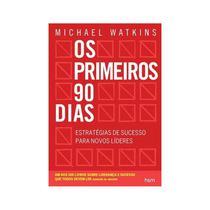 Livro - Os Primeiros 90 Dias - Estratégias de Sucesso  para Novos Lideres - Watkins - Hsm