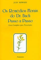 Livro - Os Remédios Florais do Dr. Bach Passo A Passo -