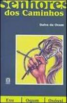 Livro - Os Senhores Dos Caminhos: Exu,Ogum E Oxossi -