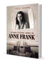 Livro Os Sete Últimos Meses De Anne Frank - De Willy Lindwer - Companhia Das Letras