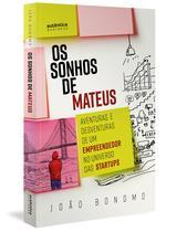 Livro - Os Sonhos de Mateus: Aventuras e desventuras de um empreendedor no universo das startups -