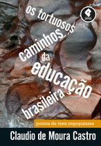 Livro - Os Tortuosos Caminhos da Educação Brasileira -