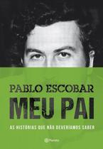 Livro - Pablo Escobar: Meu Pai 2º edição -