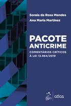 Livro - Pacote Anticrime: Comentários Críticos à Lei 13.964/2019 -