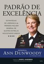 Livro - Padrão de excelência - Estratégias de Liderança da Primeira Mulher a ser Nomeada General de Quatro Estrelas nos Estados Unidos