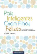 Livro - Pais Inteligentes Criam Filhas Felizes -