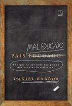 Livro - País mal educado: Por que se aprende tão pouco nas escolas brasileiras? -