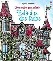 Livro - Palácios das fadas : Livro mágico para colorir -