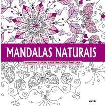 Livro para colorir - Mandalas Naturais - Editora escala -