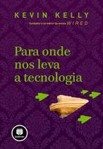 Livro - Para Onde nos Leva a Tecnologia -