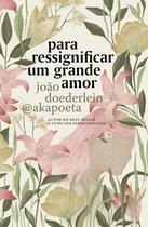 Livro - Para ressignificar um grande amor -