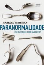 Livro - Paranormalidade: Por que vemos o que não existe -