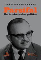 Livro - Parsifal : Um intelectual na política -
