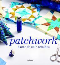 Livro - Patchwork a arte de unir retalhos -