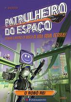 Livro - Patrulheiro Do Espaço - O Robô Rei -