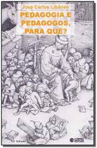 Livro - Pedagogia e pedagogos, para quê? -
