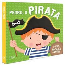 Livro - Pedro, o Pirata - Com Capa Para Tocar & Sentir - Dcl