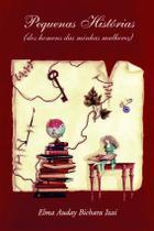 Livro - Pequenas histórias dos homens de minhas mulheres -